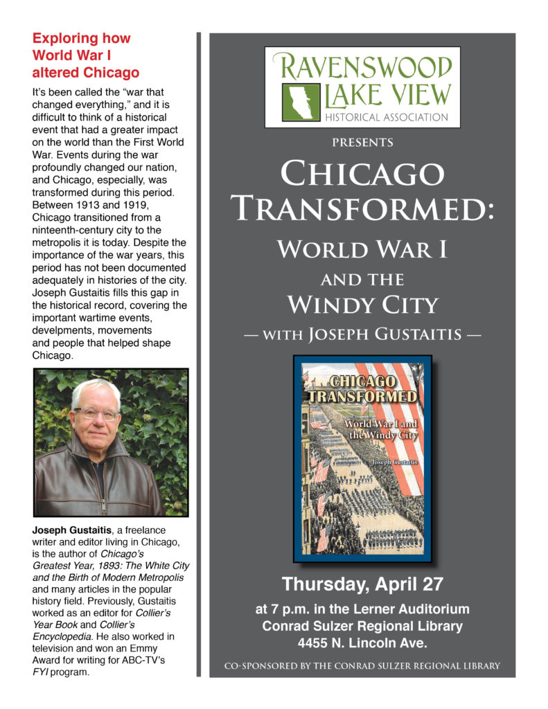 Chicago Transformed: World War One and the Windy City, Thursday, April 27, 7:00 p.m., Conrad Sulzer Regional Library, 4455 N. Lincoln Ave