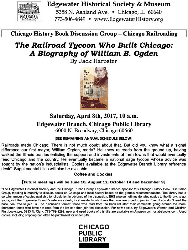 The Railroad Tycoon Who Built Chicago - April 8, 2017, 10 a.m. - Edgewater Branch, Chicago Public Library 6000 N Broadway, Chicago 60660